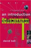 An Introduction to Cybercultures, Bell, David, 041524658X
