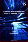 Representation and Objects of Thought in Medieval Philosophy, Lagerlund, Henrik, 0754686582