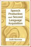 Speech Production and Second Language Acquisition, Kormos, Judit, 0805856587