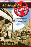 All Aboard for Santa Fe, Victoria E. Dye, 0826336582
