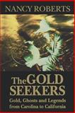 The Gold Seekers, Nancy Roberts, 0872496589