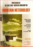 Proceedings of the First Sino-American Workshop on Mountain Meteorology, Elmar R. Reiter, Zhu Baozhen, Qian Yongfu, 0933876580