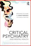 Critical Psychiatry and Mental Health : Exploring the Work of Suman Fernando in Clinical Practice, , 1138016586
