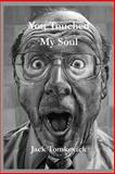 You Touched My Soul Vol. 1, Jack Tomkovick, 1495346587