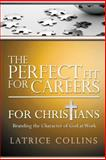 The Perfect Fit for Careers for Christians, Latrice Collins, 1495416585