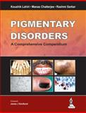 Pigmentary Disorders, Lahiri, Koushik and Chatterjee, Manas, 9350906589