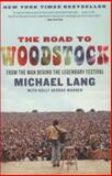 The Road to Woodstock, Michael Lang, 0061576581