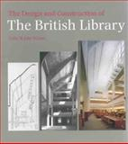 The Design and Construction of the British Library 9780712306584