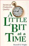 A Little Bit at a Time, Russell O. Wright, 0898156580