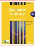 Computer Literacy BASICS : A Comprehensive Guide to IC3, Morrison, Connie and Wells, Dolores, 128576658X