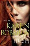 Hush, Karen Robards, 1476766584