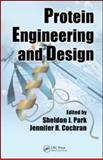 Protein Engineering and Design, Park, Sheldon J. and Cochran, Jennifer R.     , 1420076582