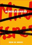 Mindlessness, Nucci, Ezio Di, 1443846589