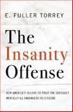 The Insanity Offense, E. Fuller Torrey, 0393066584