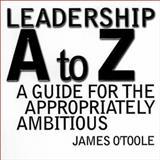 Leadership A to Z, James O'Toole, 0787946583