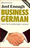Just Enough Business German : Intermediate Through Advanced, Lexus, 0844296589