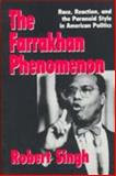 The Farrakhan Phenomenon : Race, Reaction and the Paranoid Style in American Politics, Singh, Robert, 0878406581