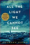All the Light We Cannot See, Anthony Doerr, 1476746583