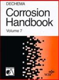 DECHEMA Corrosion Handbook - Corrosive Agents and Their Interaction with Materials Vol. 7 : Aliphatic Ketones, Ammonioum Salts, Atmosphere, Potassium Chloride, R. Eskermann, G. Kreysa, Edited by: D. Behrens, 3527266585