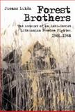 Forest Brothers : The Account of an Anti-Soviet Lithuanian Freedom Fighter, 1944-1948, Luksa, Juozas, 9639776580