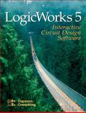 LogicWorks 5 Interactive Software, Capilano Computing Systems, Ltd., Staff, 013145658X