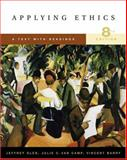 Applying Ethics : A Text with Readings (with InfoTrac), Olen, Jeffrey and Van Camp, Julie C., 0534626580