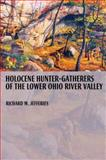 Holocene Hunter-Gatherers of the Lower Ohio River Valley, Jefferies, Richard W., 0817316582
