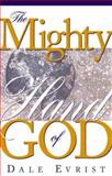 The Mighty Hand of God, Dale Evrist, 0884196585