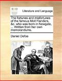 The Fortunes and Misfortunes of the Famous Moll Flanders, and C Who Was Born in Newgate, Written from Her Own Memorandums, Daniel Defoe, 1170036589