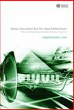 Music Education for the New Millennium : Theory and Practice Futures for Music Teaching and Learning, Lines, David K., 1405136588