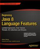 Beginning Java 8 Language Features, Kishori Sharan, 1430266589