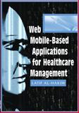 Web Mobile-Based Applications for Healthcare Management, Al-Hakim, Latif, 1591406587