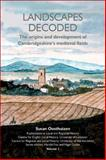 Landscapes Decoded : The Origins and Development of Cambridgeshire's Medieval Fields, Oosthuizen, Susan, 1902806581