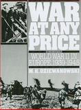 War at Any Price : World War II in Europe, 1939-1945, Dziewanowski, M. Kamil, 0139466584