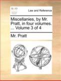 Miscellanies, by Mr Pratt, In, Pratt, 1140706586