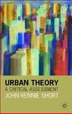 Urban Theory : A Critical Assessment, Short, John Rennie, 1403906580