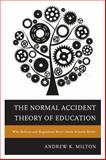 The Normal Accident Theory of Education, Andrew K. Milton, 1475806582