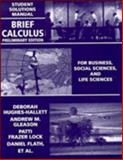 Brief Calculus, Student Solutions Manual : For Business, Social Sciences, and Life Sciences, Preliminary Edition, Hughes-Hallett, Deborah and Gleason, Andrew M., 0471176583