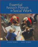 Essential Research Methods for Social Work, Rubin, Allen and Babbie, Earl R., 0495006580