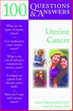 100 Questions and Answers about Uterine Cancer, Don S. Dizon and Linda R. Duska, 0763776580