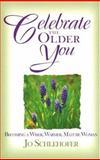 Celebrate the Older You, Jo Schlehofer, 0877936587