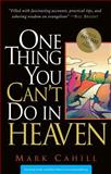 One Thing You Can't Do In Heaven, Mark Cahill, 0964366584