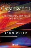 Organization : Contemporary Principles and Practice, Child, John, 1405116587