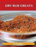 Dry Rub Greats, Jo Franks, 1486476589