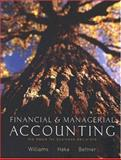 Financial and Managerial Accounting : The Basis for Business Decisions, Williams, Jan R. and Haka, Susan F., 0072856599