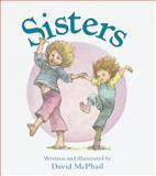 Sisters, David McPhail, 0152046593