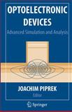 Optoelectronic Devices : Advanced Simulation and Analysis, , 0387226591