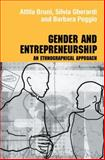 Gender and Entrepreneurship, Attila Bruni and Silvia Gheraradi, 0415486599