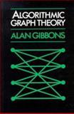 Algorithmic Graph Theory, Gibbons, Alan, 0521246598