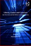 Liberty Games and Contracts Jan Narveson and the Defence of Libertarianism, Murray, Malcolm, 0754686590